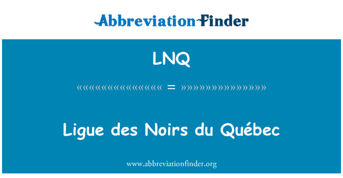 LNQ: Ligue des Noirs du Québec