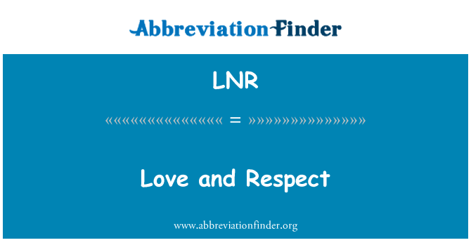LNR: Love and Respect