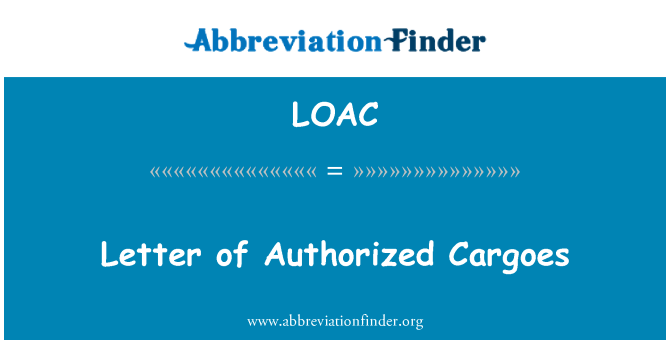 LOAC: Letter of Authorized Cargoes