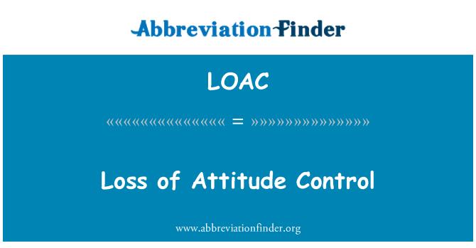 LOAC: Loss of Attitude Control