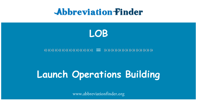 LOB: Launch Operations Building