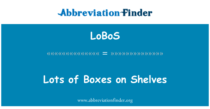 LoBoS: Lots of Boxes on Shelves