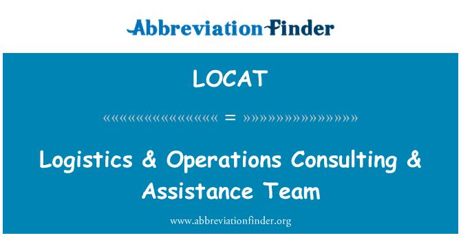 LOCAT: Logística & operaciones de consultoría & equipo de asistencia