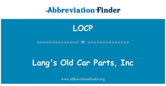 LOCP: Lang's Old Car Parts, Inc