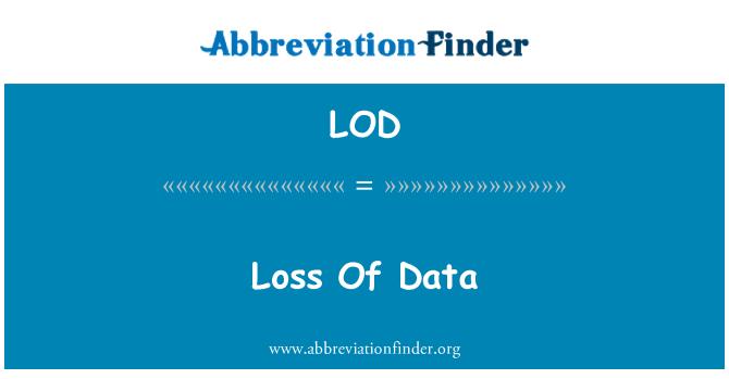 LOD: Loss Of Data