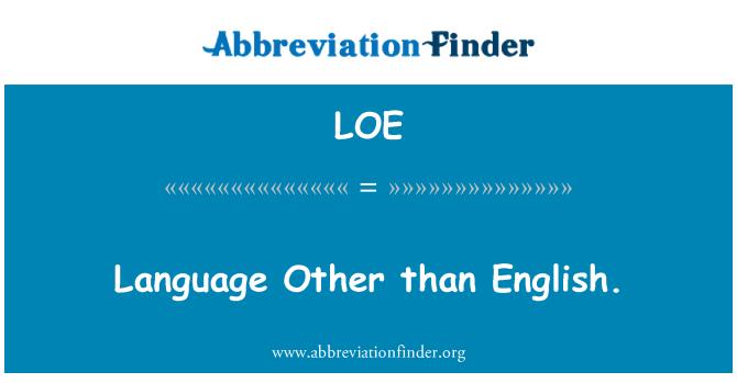 LOE: Language Other than English.