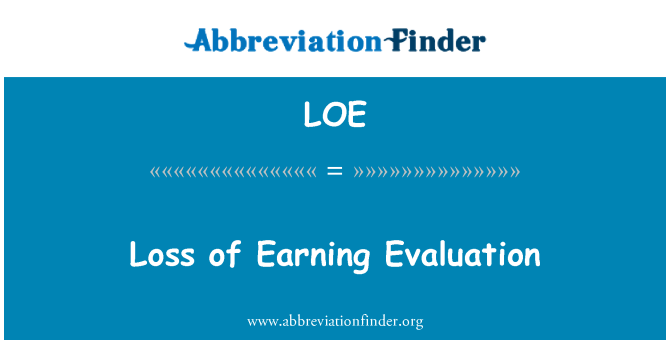 LOE: Loss of Earning Evaluation