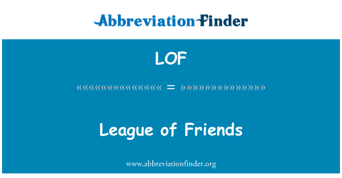 LOF: League of Friends