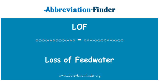 LOF: Loss of Feedwater