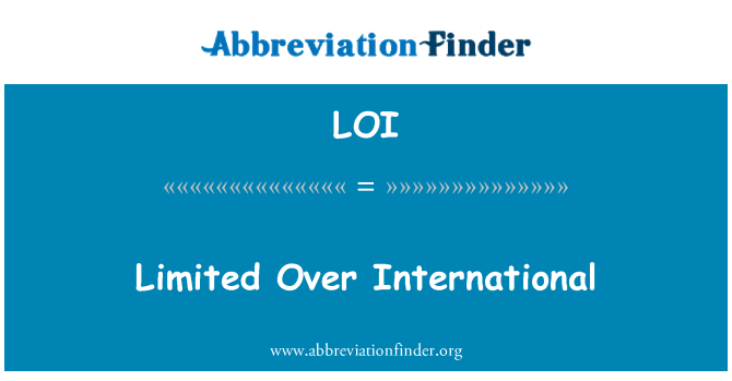 LOI: Limited Over International