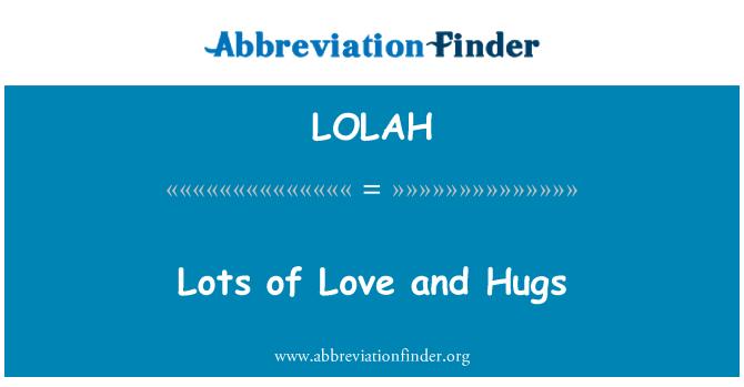 LOLAH: Lots of Love and Hugs