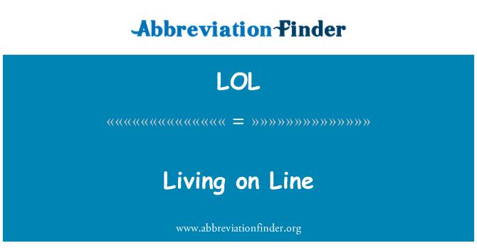 LOL: Living on Line