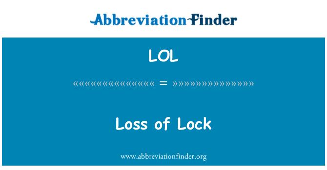 LOL: Loss of Lock