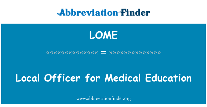 LOME: Local Officer for Medical Education