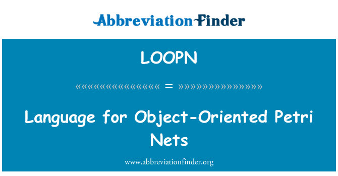 LOOPN: Language for Object-Oriented Petri Nets