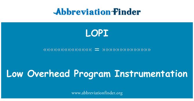 LOPI: Low Overhead Program Instrumentation