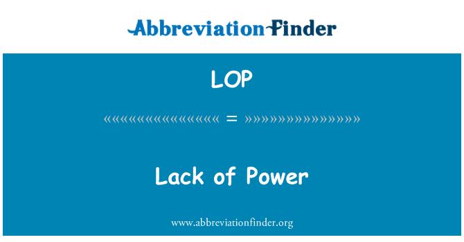 LOP: Lack of Power