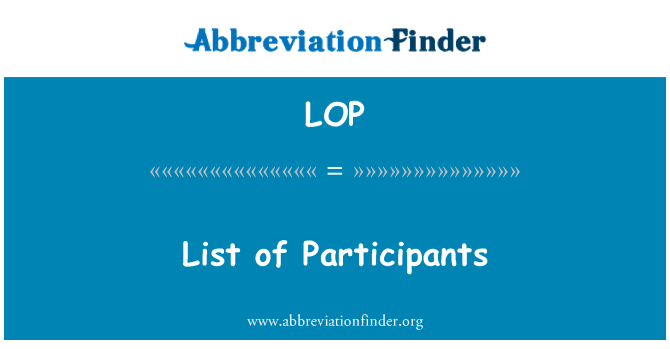 LOP: List of Participants