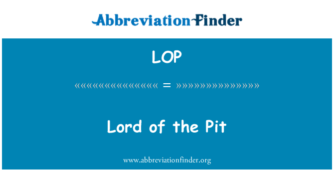 LOP: Lord of the Pit