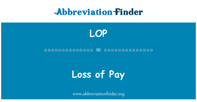 LOP: Loss of Pay