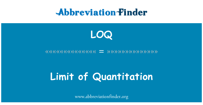 LOQ: Limit of Quantitation