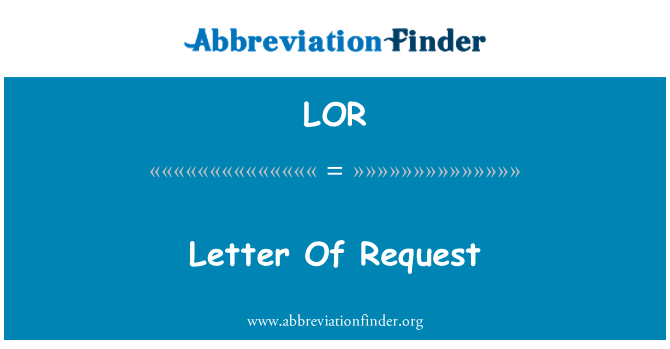 LOR: Letter Of Request