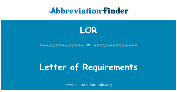 LOR: Letter of Requirements