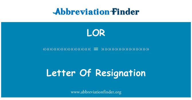 LOR: Letter Of Resignation