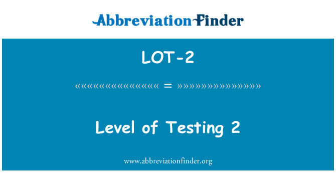 LOT-2: Level of Testing 2