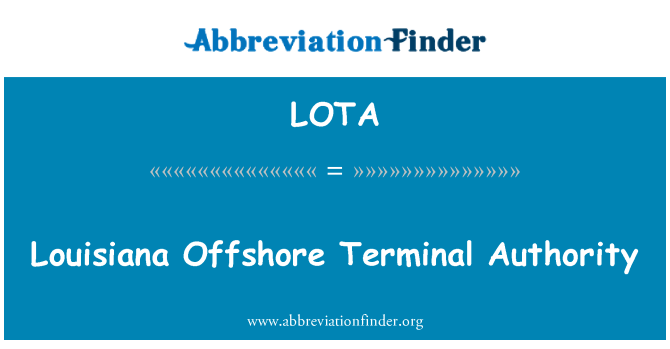 LOTA: Louisiana Offshore Terminal Authority