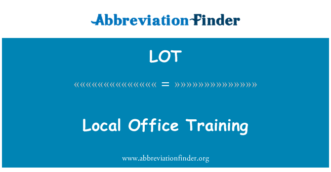 LOT: Local Office Training