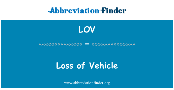 LOV: Loss of Vehicle