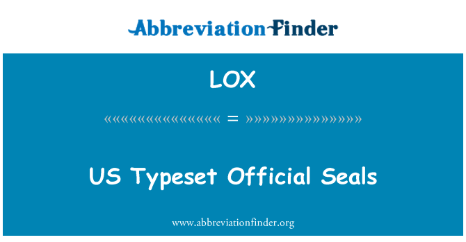LOX: US Typeset Official Seals