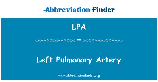 LPA: Left Pulmonary Artery