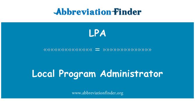 LPA: Local Program Administrator