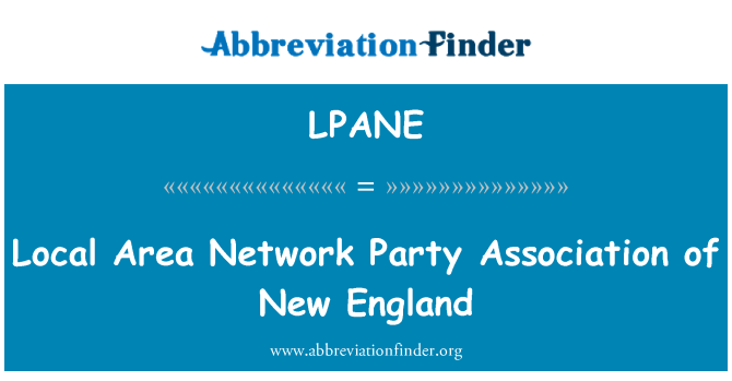 LPANE: Local Area Network Party Association of New England