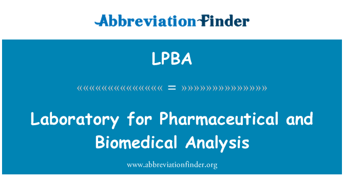 LPBA: Laboratory for Pharmaceutical and Biomedical Analysis