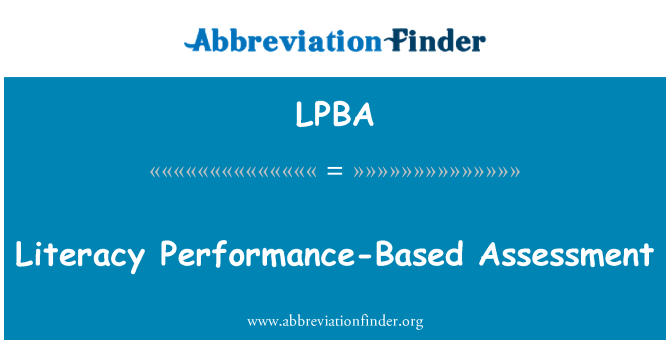 LPBA: Literacy Performance-Based Assessment