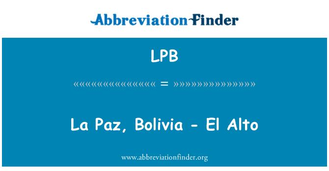 LPB: La Paz, Bolivia - El Alto