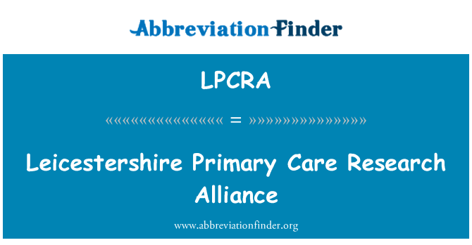 LPCRA: Leicestershire Primary Care Research Alliance