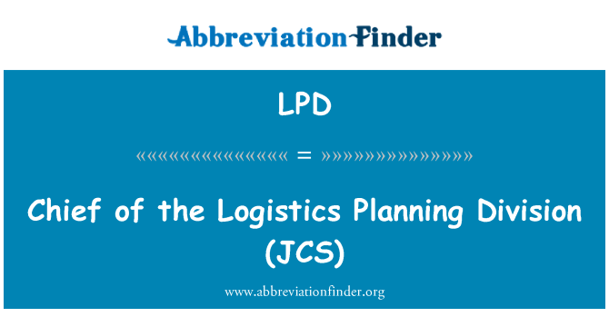 LPD: Chief of the Logistics Planning Division   (JCS)