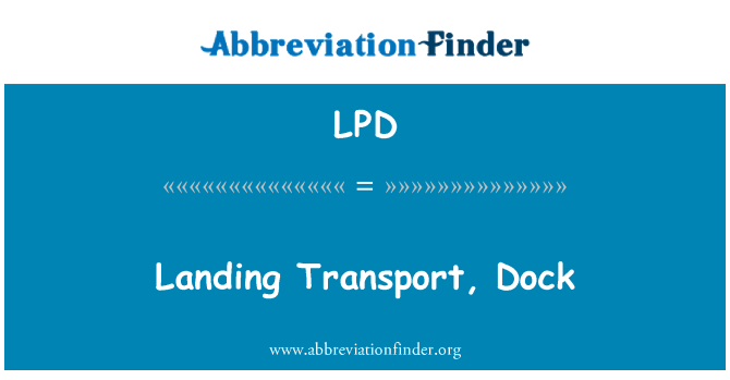 LPD: Landing Transport, Dock