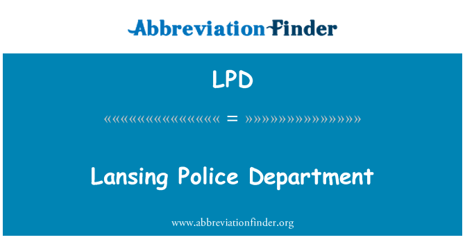LPD: Lansing Police Department