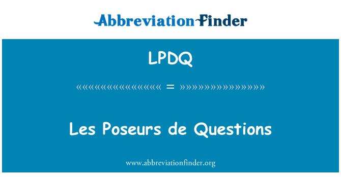 LPDQ: Les Poseurs de Questions