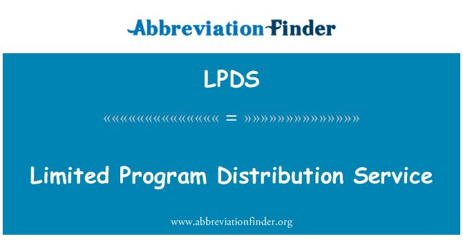 LPDS: Limited Program Distribution Service