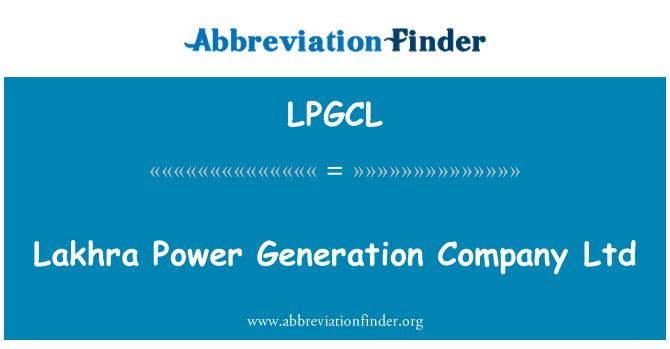 LPGCL: Lakhra Power Generation Company Ltd