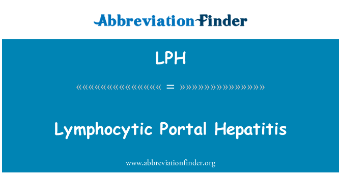 LPH: Lymphocytic Portal Hepatitis