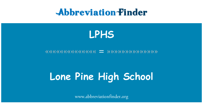 LPHS: Lone Pine High School