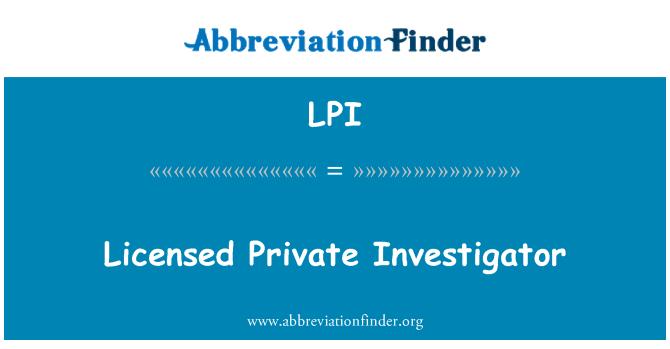 LPI: Licensed Private Investigator