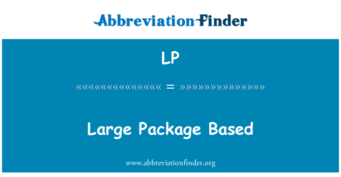 LP: Large Package Based